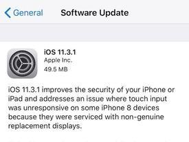 Apple phát hành iOS 11.3.1, sửa lỗi cảm ứng với màn hình không chính hãng