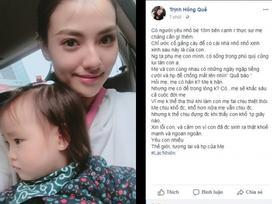 Hồng Quế chia sẻ về cha của con gái: 'Người ta phụ mẹ con tôi thì có sống trong phú quý cũng lụi tàn'
