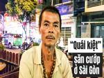 'Quái kiệt' săn cướp ở Sài Gòn