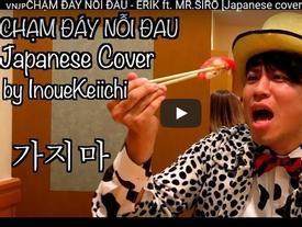 'Chết cười' với chàng trai người Nhật cover 'Chạm đáy nỗi đau' quá hài hước