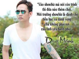 Sau Trang Trần, nam ca sĩ Duy Mạnh khẳng định: 'Vào showbiz mà nói còn trinh thì đứa nào thèm chơi'
