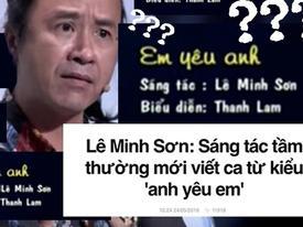 Nhạc sĩ Lê Minh Sơn từng sáng tác ca khúc mang tên 'Em yêu anh'