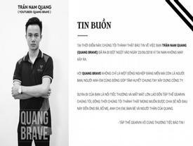 Cộng đồng game Việt Nam bàng hoàng trước sự ra đi đột ngột của game thủ 21 tuổi Quang Brave