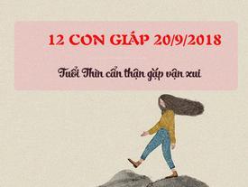 Tử vi thứ Năm ngày 20/9/2018 của 12 con giáp: Tuổi Tuất tiền đầy túi, tha hồ tiêu