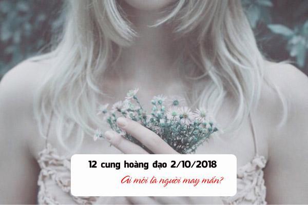 Tử vi của 12 cung hoàng đạo thứ Ba ngày 2/10/2018: Nhân Mã chán việc, Sư Tử vận trình hanh thông-4