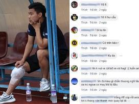 Cổ động viên sốc, cho rằng Văn Thanh bị đứt dây chằng và không thể thi đấu tại AFF Cup là quá vô lý