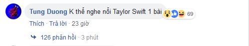 Tùng Dương phát ngôn Không thể nghe nổi 1 bài của Taylor Swift khiến làng nhạc dậy sóng phẫn nộ-3