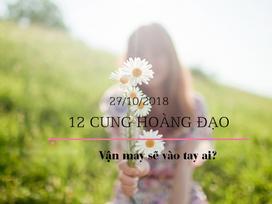 Tử vi của 12 cung hoàng đạo thứ 7 ngày 27/10/2018: Song Tử thành công mỹ mãn, Bảo Bình mệt mỏi