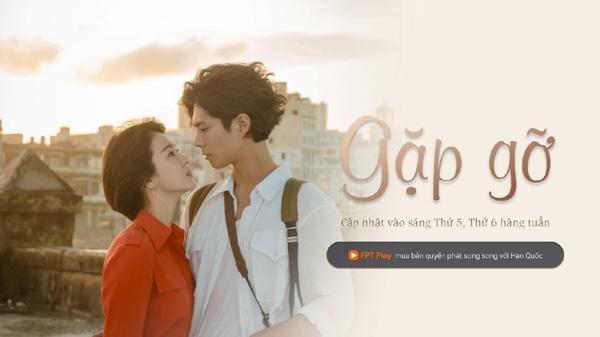 Phim Gặp Gỡ của Song Hye Kyo đổ bộ trên FPT Play-1