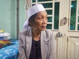 Vụ tử vong do vướng dây điện: Mẹ già nghẹn ngào kể phút cuối gặp con