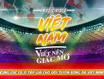 Các ca khúc hát mừng đội tuyển Việt Nam