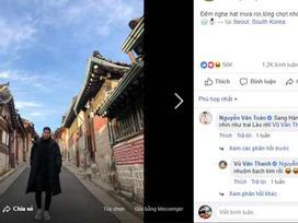 Đăng ảnh thả thính tại Hàn Quốc, Văn Thanh khiến Văn Toàn nhầm là 'người Lào' còn phản ứng của Duy Mạnh mới thật sự 'không tưởng'
