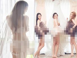 Cô dâu trẻ vô tư nude cùng dàn phù dâu khiến cộng đồng mạng phẫn nộ