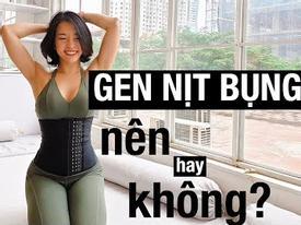 Gen nịt bụng hay đai quấn bụng có thực sự giúp vòng eo trở nên thon gọn mà không cần tập luyện?