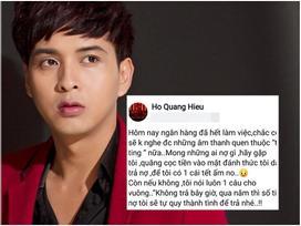 Nối gót Hari Won, Hồ Quang Hiếu đăng đàn đòi nợ công khai: 'Không trả tiền tôi sẽ quy ra thành trả tình'