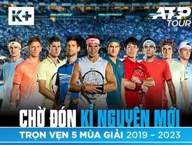 K+ chính thức phát sóng độc quyền giải ATP World Tour Series