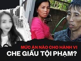 Vụ nữ sinh giao gà bị sát hại: Mức án nào cho hành vi che giấu tội phạm của Bùi Kim Thu?