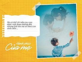 Nhìn lại những câu nói lay động lòng người về tình mẫu tử trong 'Hạnh phúc của mẹ'