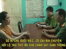 Cái kết ĐẮNG NGẮT của cô gái bịa chuyện hối lộ CSGT 1 kg thịt bò