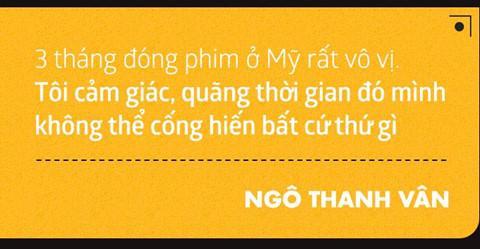 Ngô Thanh Vân: Ở tuổi 40, tôi không tiền, không tình và không con cái-7