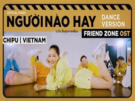 Nettizen Thái bấn loạn, thi nhau thả tim cho dance version 'Người nào hay' của Chi Pu
