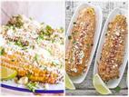 Thử làm món ngô đường phố theo phong cách Mexico tại nhà