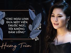 Hương Tràm: 'Chú Hoài Linh đưa một viên thuốc ngủ, tôi không dám uống'