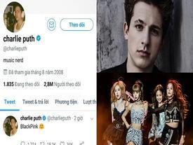 Fan Charlie Puth phẫn nộ, đồng loạt phản dame khi thần tượng bị xỉa xói dựa hơi BlackPink hòng kiếm fame