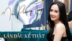 Hoa hậu Mai Phương Thúy LẦN ĐẦU KỂ THẬT về cuộc sống triệu đô: 'Liên tục nhiều năm dù cười nói nhưng lòng tôi luôn cay đắng, thù hận'
