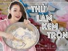Cảm giác hãi hùng khi thử làm kem trộn tại nhà của beauty blogger nổi tiếng nhất nhì Việt Nam