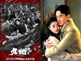 4 phim Trung Quốc hẹn lên sóng tháng 6 rồi 'lặn mất tăm'