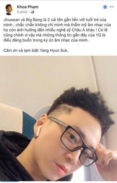Cuối cùng cũng có một sao nam Vpop nói thay nỗi lòng hàng triệu con dân YG: bố Yang rời bỏ đế chế là điều đáng buồn...-1