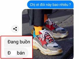 Bán hàng online theo cảm xúc: 'Chị hết buồn rồi, em mua giày không?'