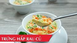 Đổi vị bữa ăn với món trứng hấp rau củ