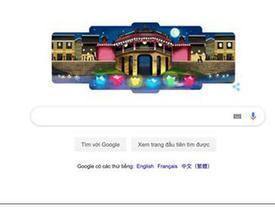 HOT: Hội An xuất hiện trên Google Doodle hôm nay, cư dân mạng Việt Nam cảm thấy siêu tự hào!