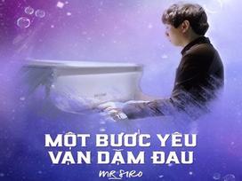Sau gần 5 tháng, Mr. Siro đạt thành tích 50 triệu view lần đầu tiên trong sự nghiệp với MV 'Một bước yêu vạn dặm đau'