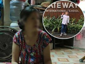 Vụ bé trai lớp 1 trường Gateway tử vong: Người đưa đón trẻ làm đơn nhờ luật sư, nói một số chi tiết còn chưa rõ ràng