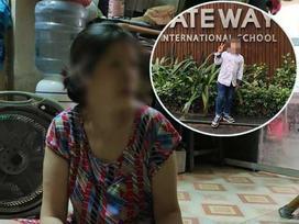 Vụ bé trai lớp 1 trường Gateway tử vong: Người đưa đón trẻ làm đơn nhờ luật sư, khẳng định nhiều chi tiết chưa rõ ràng