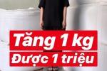 Thấy người yêu gầy gò, chàng trai đưa ra yêu cầu: 'Tăng 1kg chuyển khoản 1 triệu đồng', bạn gái tăng liền 9kg