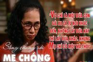 Những bà mẹ chồng đáng sợ nhất màn ảnh Việt khiến con dâu sợ xanh mặt