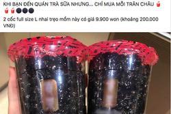 'Nổi như cồn' khắp mạng xã hội: Bức ảnh cốc trà sữa toàn trân châu 'đen xì' giá 200k