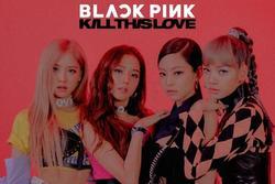 Gia tài thành tích của BlackPink tiếp tục nâng lên khi 'Kill This Love' lập cú đúp lượt view và lượt thích mới