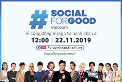 Dàn sao Việt hội tụ trong sự kiện #SocialForGood đầu tiên ở Việt Nam