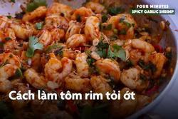 Công thức rim tôm với tỏi ớt chỉ mất 4 phút