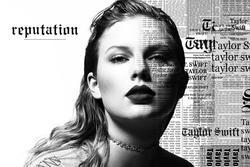 Ngày này năm xưa: Taylor Swift lại thiết lập nên một kỉ lục mới với album Reputation!