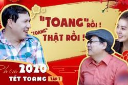 Cười 'banh nóc' đón năm mới cùng hài Tết 2020: Bắt trend nhất phải kể đến 'Tết Toang'