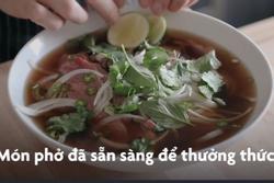 Đầu bếp Tây trổ tài nấu phở Việt ngon chuẩn vị