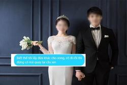 Sau lễ ăn hỏi, chồng buông câu: 'Biết thế này cưới đứa khác cho xong', cô dâu mới quyết định 'vùng lên' với màn hủy hôn dứt khoát