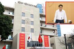 Chủ tịch Hà Nội: Bệnh viện Bạch Mai trở thành ổ dịch, diễn biến rất phức tạp