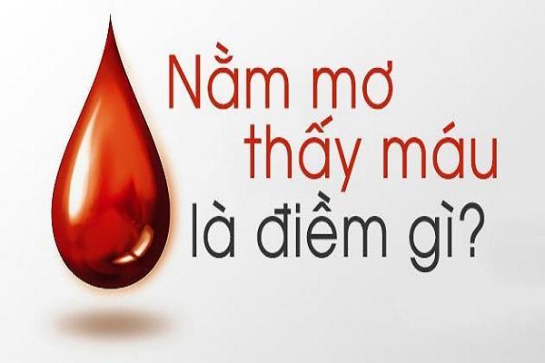 Mơ thấy máu là điềm lành hay dữ, cần làm gì để tránh rủi ro?-1